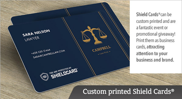 Custom Printed Shield Cards. Shield Cards can be custom printed and are a fantastic event or promotional giveaway! Print them as business cards, attracting attention to your business and brand.