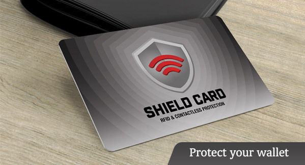 Shield Cards. Protect your wallet. Stop electronic pickpockets and cyber scanners.